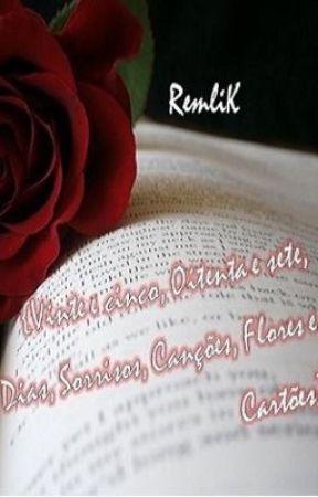 {Vinte e cinco, Oitenta e sete, Dias, Sorrisos, Canções, Flores e Cartões} by remlik_x