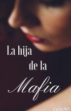 La Hija De La Mafia by LulyMS