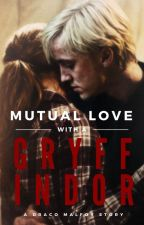 Mutual Love With A Gryffindor (Draco Malfoy Love Story) by aly_dax