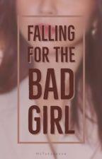 Falling for the Bad Girl #wattys2017 by MsTakaaaaaw