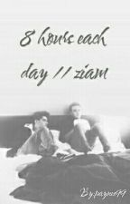 8 hours each day // ziam // COMING 2O16 by paynee99
