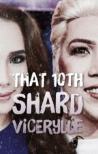 That 10th Shard/ ViceRylle by AtengAlena
