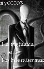 La Ragazza e...  Lo Slenderman?  by Emy00003