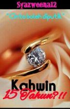KAHWIN 15 TAHUN!!! by syazweena12