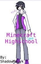 Minecraft Highschool (Jinbop X Reader) by ShadowMagyk