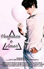 ¿Venganza ó Amor? [TERMINADA] by DarkDaraKpop