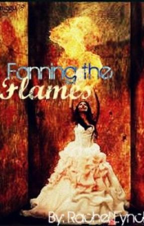 Fanning the Flames by live_laugh_love96