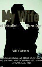 My Wife by cjrstories