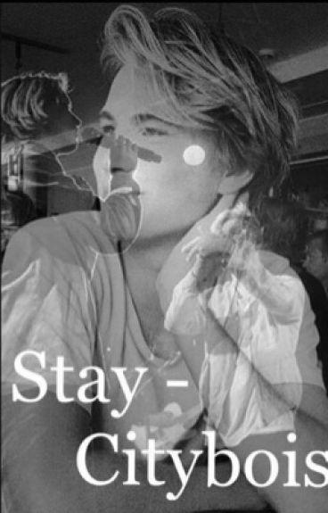 Stay - Citybois