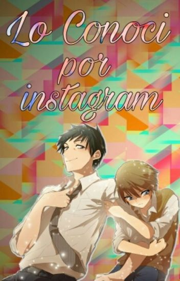 Lo Conoci Por Instagram  (Yaoi)