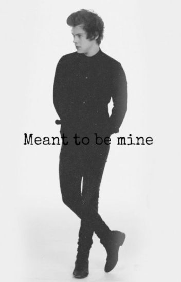 Meant to be Mine .... (Harry styles/werewolf fanfic)
