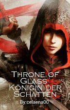 Throne of Glass - Königin der Schatten by celaena00