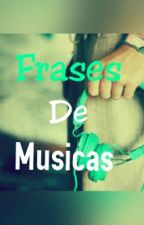 Frases de Músicas by Maieskiyh46
