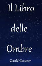 IL LIBRO DELLE OMBRE- GERALD GARDNER by abm_99