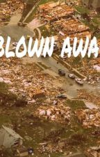 Blown away, a story for the Oklahoma tornado victims *DISCONTINUED* by _Death_Defyer_