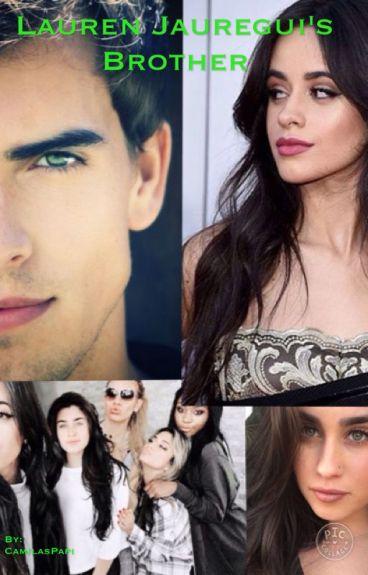 Lauren Jauregui's Brother (Camila/You)