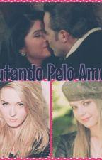 Lutando Pelo Amor by LiiVittek