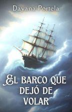 El barco que dejó de volar by DayanaPortela