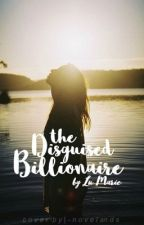 The Disguised Billionaire by EnjoyLiveLove