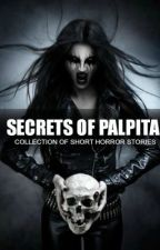 Secrets of Palpita by Palpita
