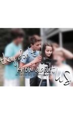 They don't know about us by ilysmjulianna