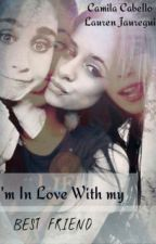 I'm in love with my Best Friend by camrenistrue16