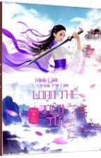 [Xuyên Không] Loạn Thế Tiên Tử (Hoàn) - Tuyết Mị Duy Ảnh (NP - Huyễn huyền) by TuyetMiDuyAnh