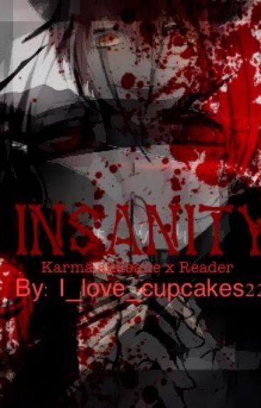 (Akabane Karma x reader) Insanity