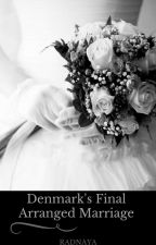 Denmark's Final Arranged Marriage by Radnaya