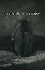 La Angustia De Mis Noches by hannavalo