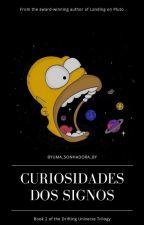 Curiosidade Dos Signos by byUma_Sonhadora_by