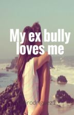 My ex bully loves me ( Cameron Dallas and Selena Gomez fanfic) by ToriRodriguez1