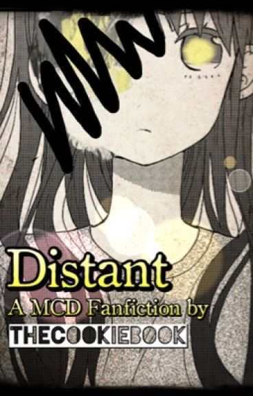 Distant (A MCD GarrothXReader Fanfic) *On Hold*