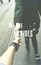 No me Olvides «r.d» [One-Shot] by ClMota
