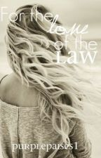 For the Love of the Law by Purplepaises1
