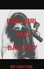 BAD GIRL AND BAD BOY by Nati788