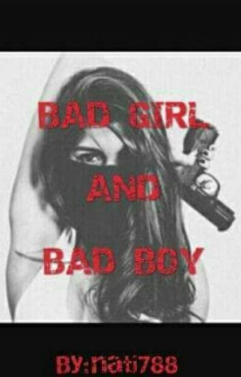 BAD GIRL AND BAD BOY