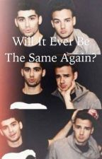 Ziam Mayne - Will It Ever Be The Same Again? by EmmaWauters