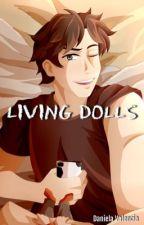 Living Dolls by DreamingDaniela