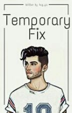 Temporary Fix - Ziall ✔ by hug_ya
