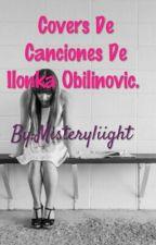 Covers De Canciones De Ilonka Obilinovic. by Misteryliight