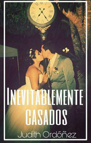 Inevitablemente  Casados #Wattys2016