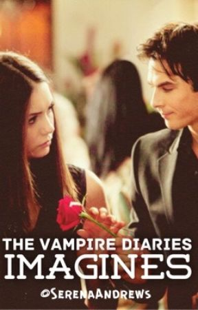 Vampire Diaries Imagines by SerenaAndrews