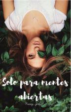 Solo para mentes abiertas by funny_girl21