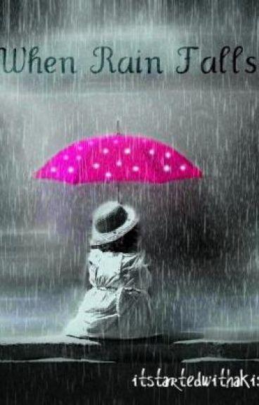 When Rain Falls (UNDER REVISION)