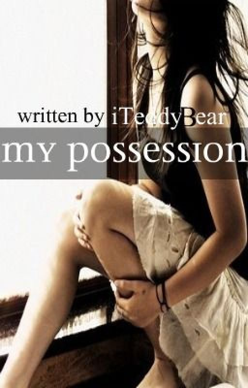 My Possession by iTeddyBear