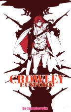 Owari No Seraph: Crowley Eusford x Reader by jazzyberryfizz