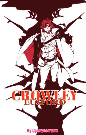 Owari No Seraph: Crowley Eusford x Reader