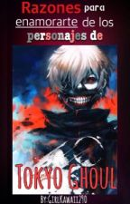 Razones para enamorarse de los personajes de Tokyo Ghoul #2 © by GirlKawaii290