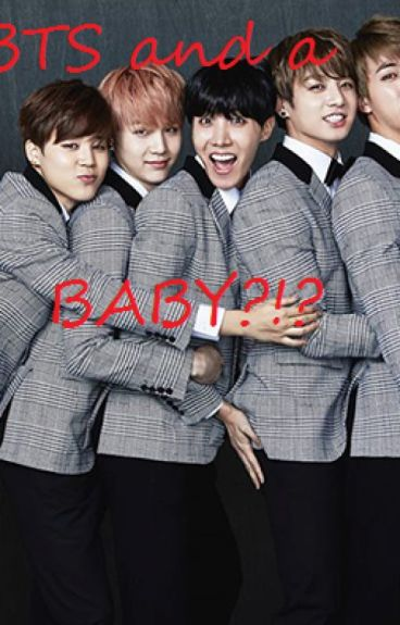 BTS and a baby?!? [a BTS fanfic]